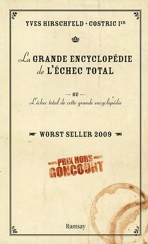 La grande encyclopédie de l'échec total ou L'échec total de cette ...