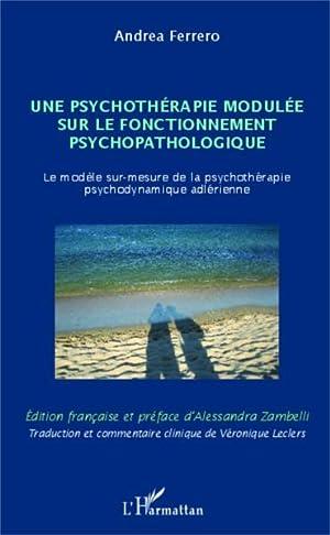 Psychotherapie Modulee Sur Le Fonctionnement Psychopatho- Logique: Ferrero, Andrea