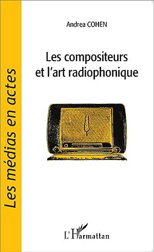 le compositeurs et l'art radiophonique: Cohen, Andrea