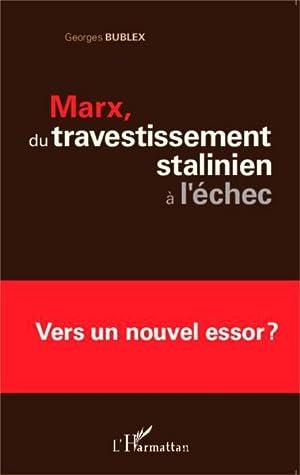 Marx, du travestissement stalinien à l'échec -: Bublex, Georges