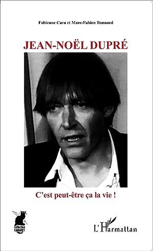Jean-Noêm Dupré, c'est peut-être la vie !: Cara, Fabienne -
