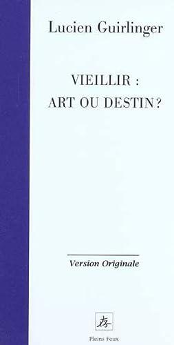 Vieillir, art ou destin ?