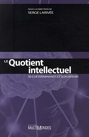 le quotient intellectuel - ses déterminants et son avenir