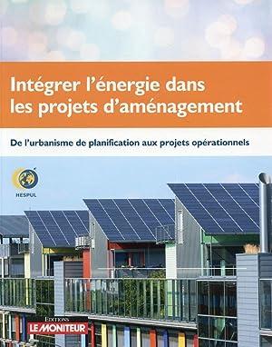intégrer l'énergie dans les projets d'aménagement - de l'urbanisme de planification aux...