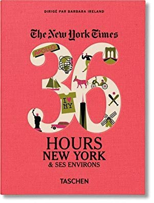 the New York Times - 36 hours - New York et ses environs