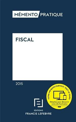 mémento pratique - fiscal (édition 2015): Collectif