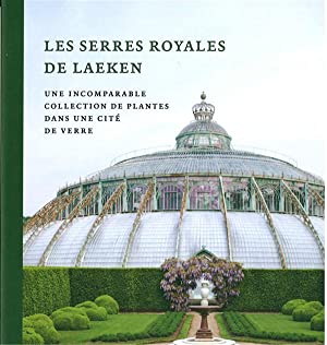 les serres royales de laeken abebooks. Black Bedroom Furniture Sets. Home Design Ideas