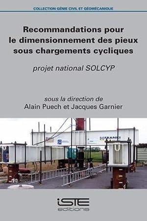 recommandations pour le dimensionnement des pieux sous chargements cycliques - Projet national ...