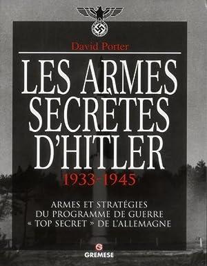 les armes secretes d'Hitler 1933-1945 - les: Porter, David