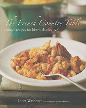 THE FRENCH COUNTRY TABLE - SIMPLE RECIPES FOR BISTRO CLASSICS