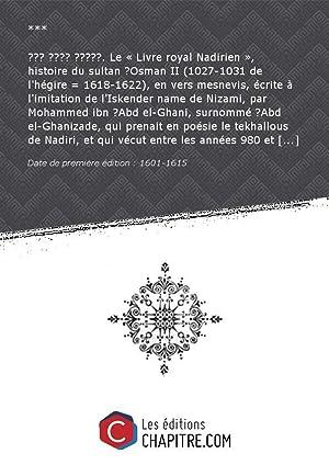 Le « Livre royal Nadirien », histoire