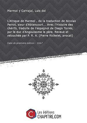L'Afrique de Marmol , de la traduction: Marmol y Carvajal,