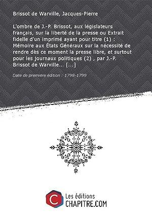L'ombre de J.-P. Brissot, aux législateurs français,: Brissot de Warville,