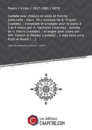 Cantate avec choeurs et solos et Marche: Fleury Victor 1817-1881