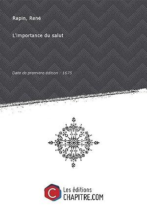 L'importance du salut [édition 1675]: Rapin, René (1621-1687)