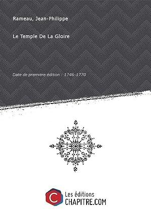 Le Temple De La Gloire [édition 1746-1770]: Rameau, Jean-Philippe (1683-1764)