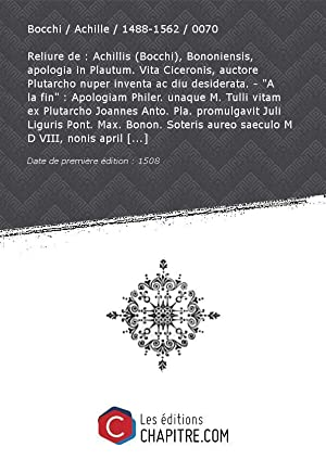 Reliure de : Achillis (Bocchi), Bononiensis, apologia: Bocchi Achille 1488-1562