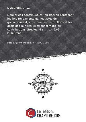 Manuel des contribuables, ou Recueil contenant les: Dulaurens, J.-G.