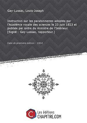Instruction sur les paratonnerres adoptée par l'Académie: Gay-Lussac, Louis-Joseph (1778-1850)