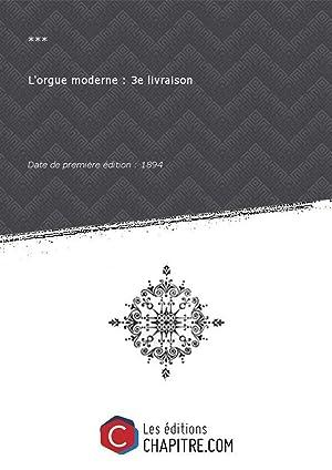 L'orgue moderne : 3e livraison [édition 1894]