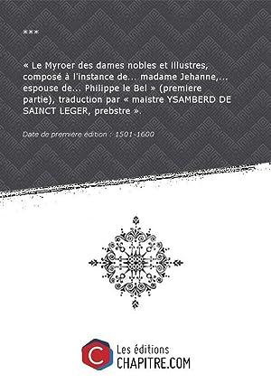 Le Myroer des dames nobles et illustres,