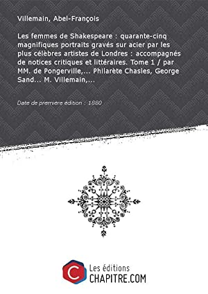 Les femmes de Shakespeare : quarante-cinq magnifiques: Villemain, Abel-François