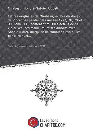Lettres originales de Mirabeau, écrites du donjon: Mirabeau, Honoré-Gabriel Riqueti