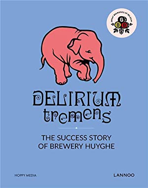 Delirium tremens - the success story of Brewery Huyghe