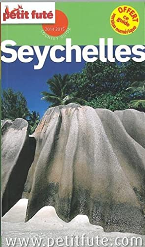 GUIDE PETIT FUTE - COUNTRY GUIDE - Seychelles (édition 2014-2015)