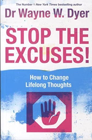 STOP THE EXCUSES - HOW TO CHANGE LIFELONG, SELF-DEFEATING THINKING HABITS