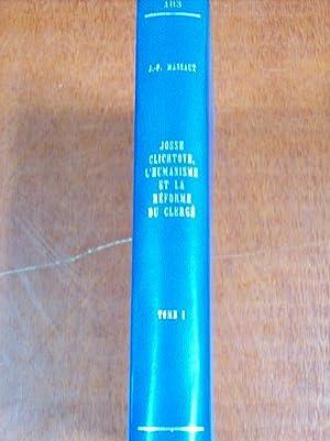Josse Clichtove, l'humanisme et la réforme du: Massaut, Jean Pierre