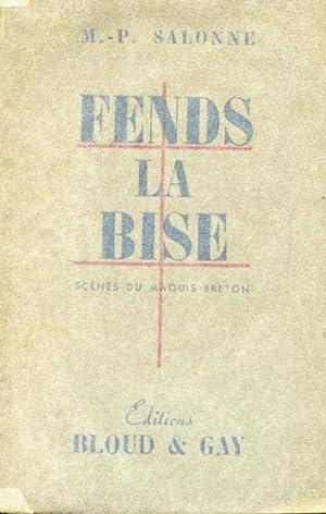 Fends la bise scenes du maquis breton: M.P.salonne