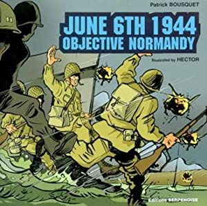 June 6th 1944, objective Normandy