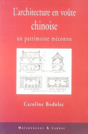 L'architecture en voûte chinoise, un patrimoine méconnu