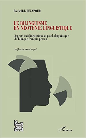 le bilinguisme en néotenie linguistique - aspect sociolinguistique et psycholinguistique du bilin...