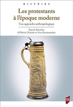 les protestants à l'époque moderne - un: Christin, Olivier -