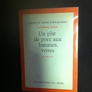 La mulâtresse Solitude Un plat de porc aux bananes: Simone et André Schwarz-Bart