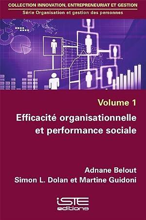 efficacité organisationnelle et performance sociale: Belout, Adnane - Dolan, Simon L. - Guidoni, ...