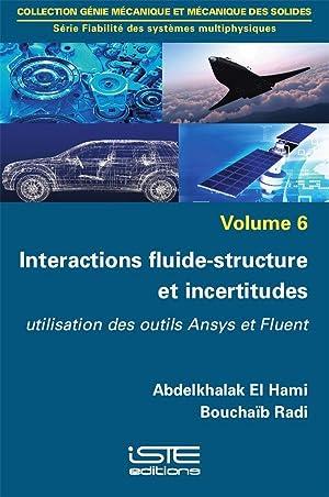 interactions fluide-structure et incertitudes - utilisation des outils Ansys et Fluent: El Hami, ...