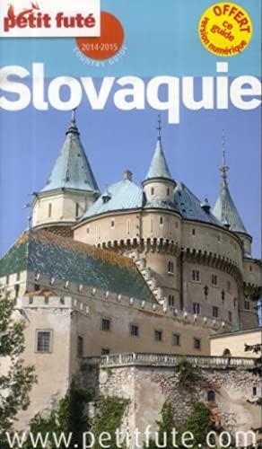 GUIDE PETIT FUTE - COUNTRY GUIDE - Slovaquie (édition 2014)