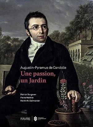 Augustin-Pyramus de Candolle - une passion, un: Bungener, Patrick -