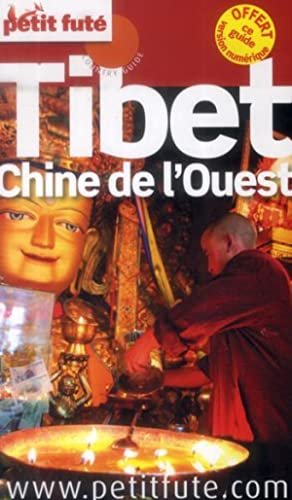 GUIDE PETIT FUTE - COUNTRY GUIDE - Ttibet - Chine de l'ouest (édition 2014)