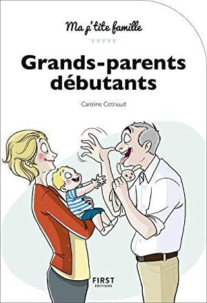 grands-parents débutants: Cotinaud, Caroline