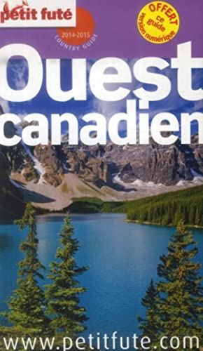 GUIDE PETIT FUTE - COUNTRY GUIDE - Ouest canadien (édition 2014)