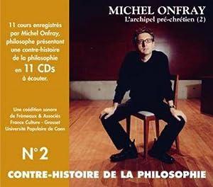 contre-histoire de la philosophie t.2: Onfray, Michel