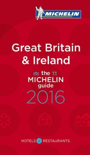 GUIDE ROUGE - Great Britain et Ireland - the Michelin guide (édition 2016)