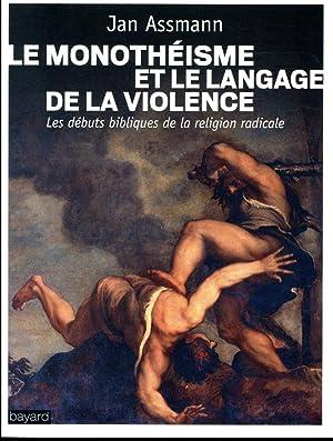 le monothéisme et le langage de la: Assmann, Jan