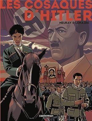 les cosaques d'Hitler - INTEGRALE T.1 ET: Lemaire, Valerie -