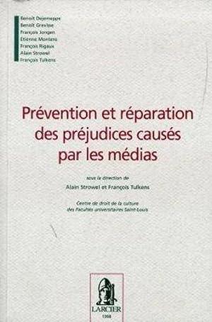 prevention et reparation des prejudices causes par les medias: Collectif