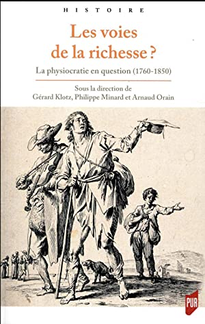les voies de la richesse ? la physiocratie en question 1760-1850